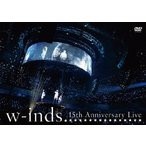w-inds. 15th Anniversary Live w-inds. DVD