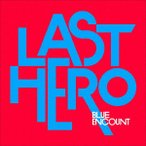 LAST HERO(初回生産限定盤)(DVD付) / BLUE ENCOUNT (CD)