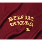 SPECIAL OTHERS II(初回限定盤) SPECIAL OTHERS CD