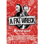 A FAT WRECK:ア・ファット・レック DVD