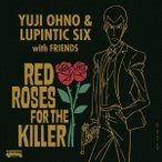 RED ROSES FOR THE KILLER Yuji Ohno&Lupintic Six Blu-Spec CD