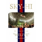 "SKY-HI Tour 2017 Final ""WELIVE"" in BUDOKAN SKY-HI Blu-ray"