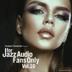 FOR JAZZ AUDIO FANS ONLY VOL.10 ����˥Х� CD