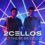 レット・ゼア・ビー・チェロ〜チェロ魂〜(通常盤) / 2CELLOS (CD)