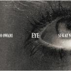 Eye(通常盤) / SEKAI NO OWARI (CD)