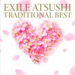 TRADITIONAL BEST / EXILE ATSUSHI (CD)