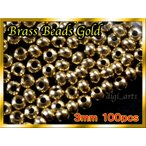 ┴ў╬┴╠╡╬┴бк е╓еще╣ е╙б╝е║ Gold 100╕─е╗е├е╚ Brass Beads 3mm