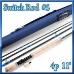 フライロッド #5 スイッチロッド switch rod