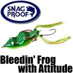 スナッグ プルーフ ブリーディング フロッグ Bleedin' Frog with Attitude