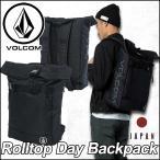 volcom JapanLimited ボルコム リュック メンズ 新作 Rolltop Day Backpack デイパック VOLCOM ヴォルコム バックパック  バッグ /