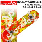 CHOCOLATE チョコレート スケートボード コンプリート HOLIDAY COMPLETES STEVIE PEREZ スティービー・ペレズ [CH-114] [CH-115] 完成品 スケボー SKATE BOARD