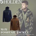 代引料無料 17-18 HOLDEN ウェア M-51 FISHTAIL JACKET  ホールデン スノーボードウェア メンズ ジャケット