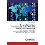 New Information Technologies, India and the North-South Relations◆安心・丁寧◆