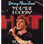 BARRY MANILOW - YOU'RE LOOKIN' HOT TONIGHT (GER) 12