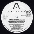 "AALIYAH feat Timbaland - WE NEED A RESOLUTION 12""  US  2001年リリース"