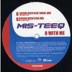 "MIS-TEEQ - BE WITH ME-RISHI RICH REMIX 12"" UK 2002年リリース"