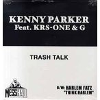 "KENNY PARKER feat Krs-One, G - TRASH TALK 12""  US  2002年リリース"
