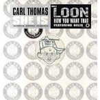 """CARL THOMAS / LOON ft Kelis - SHE IS / HOW YOU WANT THAT 12""""  US  2003年リリース"""