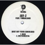 "JAY-Z feat Timbaland - DIRT OFF YOUR SHOULDER 12""  US  2003年リリース"