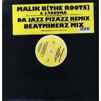 "Malik B (The Roots) & Jamaaladeen Tacuma - DA JAZZ PIZAZZ-Da Beatminerz Remix 12""  JAPAN  1998年リリース"