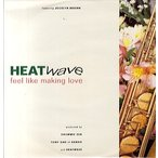 "HEATWAVE feat Jocelyn Brown - FEEL LIKE MAKING LOVE (RI) 12""  UK  1999年リリース"