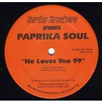 PAPRIKA SOUL - HE LOVES YOU 99 / SKINDO LE LE 12