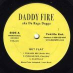 DADDY FIRE - GET FLAT 12
