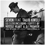 "SEVEN feat Talib Kweli - GO SLOW (Remix by DJ Premier) 12""  US  2009年リリース"