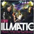 DJ 神葉 - ILLMATIC -Rock The Party Mixxx!!!- VOL.12 CD JAPAN 2010年リリース