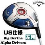 左用 キャロウェイ ビッグバーサ アルファ ドライバー ミツビシ Fubuki Zeta Tour カーボンシャフト US仕様 Big Bertha Alpha レフティー