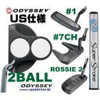 右用  「Callaway 2015」オデッセイ WORKS ワークス パター (#1,#7CH,ROSSIE 2,2BALL) 35インチ US仕様 スーパーストローク3.0 2015年モデル