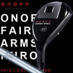 送料無料 即納 ONOFF オノフ フェアウェイ ウィングス ユーティリティ 2015 シャフト:N.S.PRO 950GH スチール 数量限定/特別価格