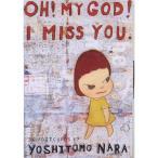 Oh! My God! I Miss You! Postcard Bk 奈良美智 30ポストカード