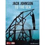 [楽譜] ジャック・ジョンソン/トゥ・ザ・シー《輸入ピアノ楽譜》【5,000円以上送料無料】(Jack Johnson - To the Sea)《輸入楽譜》