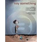 [楽譜] ア・グレート・ビッグ・ ワールド&クリスティーナ・アギレラ/セイ・サムシング《輸入ピアノ楽譜》【DM便送料別】(Say Something)《輸入楽譜》