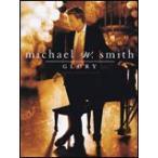 楽譜 マイケル・W・スミス/グローリー(ピアノ・ソロ/輸入楽譜(T))