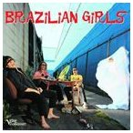 【輸入盤】BRAZILIAN GIRLS ブラジリアン・ガールズ/BRAZILIAN GIRLS(CD)