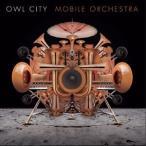 【輸入盤】OWL CITY アウル・シティー/MOBILE ORCHESTRA(CD)