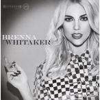 【輸入盤】BRENNA WHITAKER ブレナ・ウィテカー/BRENNA WHITAKER(CD)