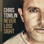 【輸入盤】CHRIS TOMLIN クリス・トムリン/NEVER LOSE SIGHT (DLX)(CD)