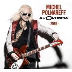 【輸入盤】MICHEL POLNAREFF ミッシェル・ポルナレフ/OLYMPIA 2016 (DIGISLEEVE)(CD)