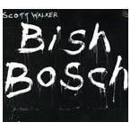 【輸入盤】SCOTT WALKER スコット・ウォーカー/BISH BOSCH(CD)