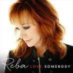 【輸入盤】REBA MCENTIRE リーバ・マッキンタイア/LOVE SOMEBODY(CD)