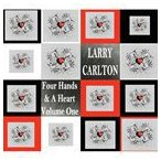 【輸入盤】LARRY CARLTON ラリー・カールトン/FOUR HANDS & A HEART VOLUME ONE(CD)