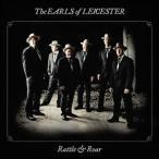 【輸入盤】EARLS OF LEICESTER アールズ・オブ・レスター/RATTLE & ROAR(CD)