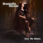 ͢���� DANIELLE NICOLE / CRY NO MORE [LP]