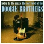 【輸入盤】DOOBIE BROTHERS ドゥービー・ブラザーズ/LISTEN TO THE MUSIC : THE VERY BEST OF(CD)