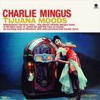 【輸入盤】CHARLES MINGUS チャールズ・ミンガス/TIJUANA MOODS + 1 BONUS TRACK(CD)