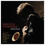 マグナス・リンドグレン(ts、fl、afl、cl、bcl、rhodes、wurlitzer、vo)/SOULS(CD)