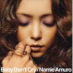 安室奈美恵/Baby Don't Cry(CD+DVD/ジャケットA)(CD)